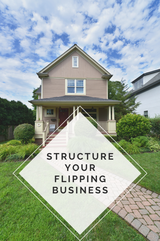 Structure your flipping business (2)