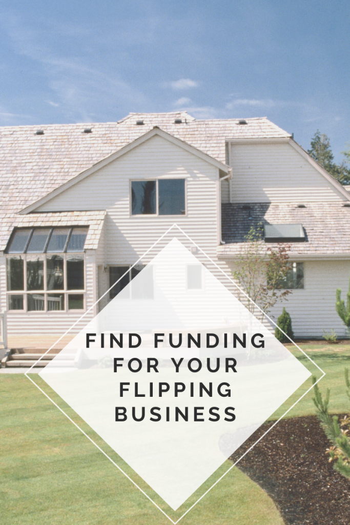 Find Funding For Your Flipping Business